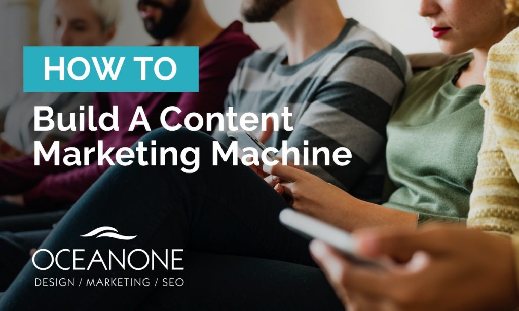 How To Build A Content Marketing Machine